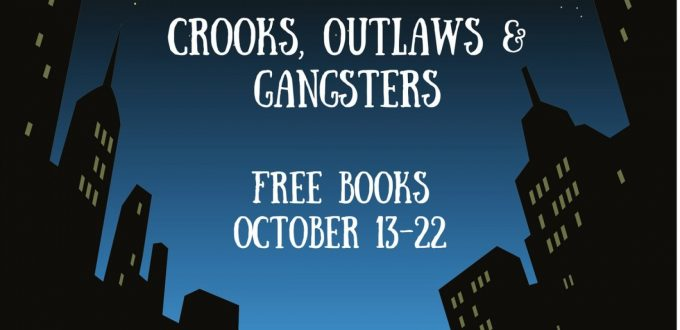Crooks, Outlaws and Gangsters Oct 13-22